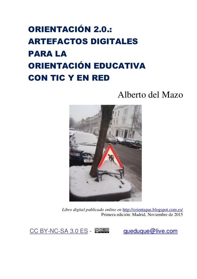 ORIENTACIÓN 2.0.: ARTEFACTOS DIGITALES PARA LA ORIENTACIÓN EDUCATIVA CON TIC Y EN RED Alberto del Mazo Libro digital publi...