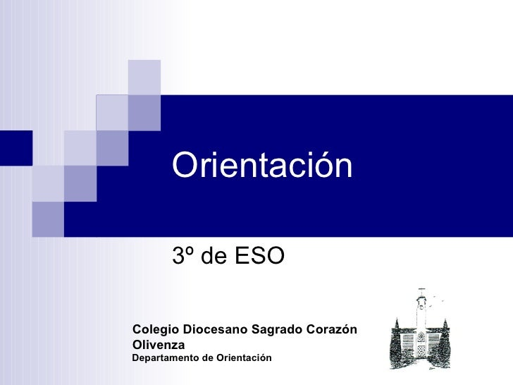 Orientación  3º de ESO Colegio Diocesano Sagrado Corazón Olivenza   Departamento de Orientación
