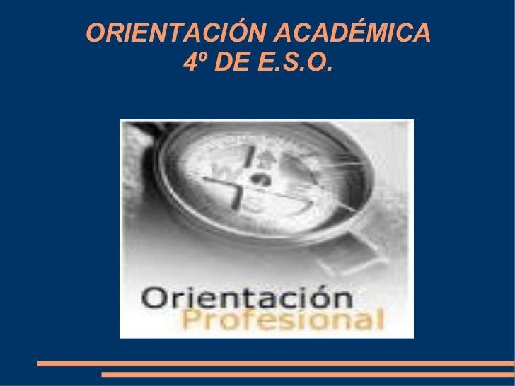 ORIENTACIÓN ACADÉMICA      4º DE E.S.O.