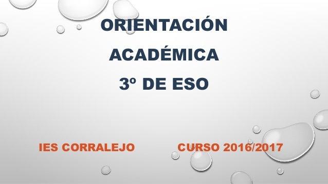 ORIENTACIÓN ACADÉMICA 3º DE ESO IES CORRALEJO CURSO 2016/2017