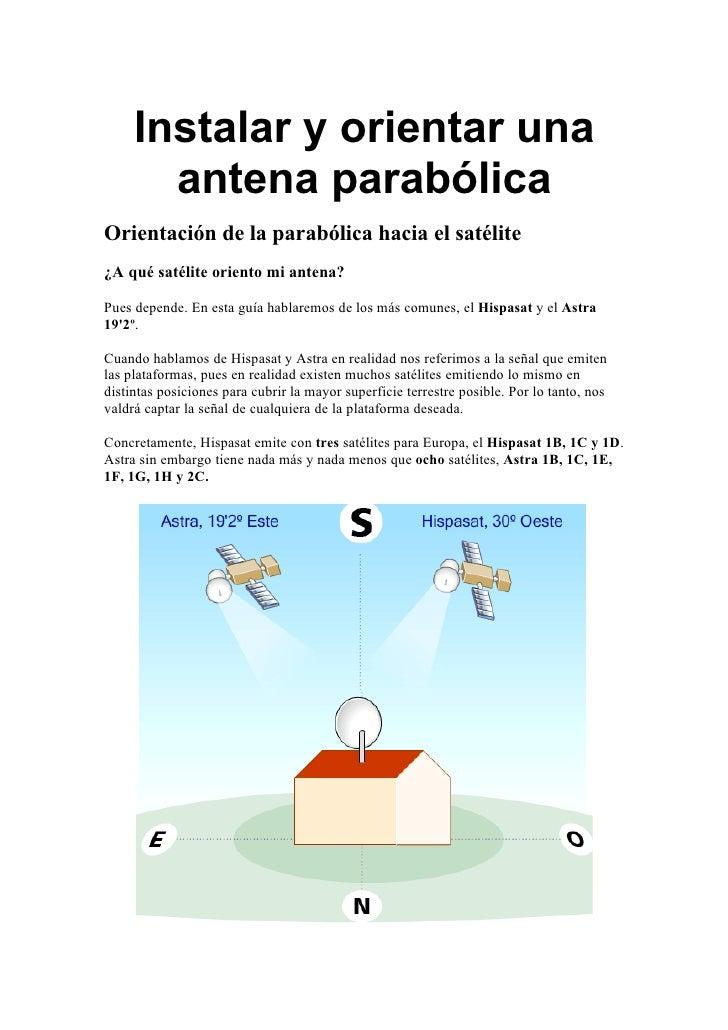 Instalar y orientar una       antena parabólicaOrientación de la parabólica hacia el satélite¿A qué satélite oriento mi an...