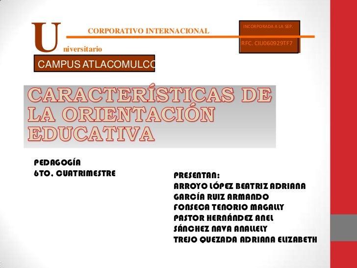 U<br /> niversitario<br />INCORPORADA A LA SEP.<br />              CORPORATIVO INTERNACIONAL                              ...