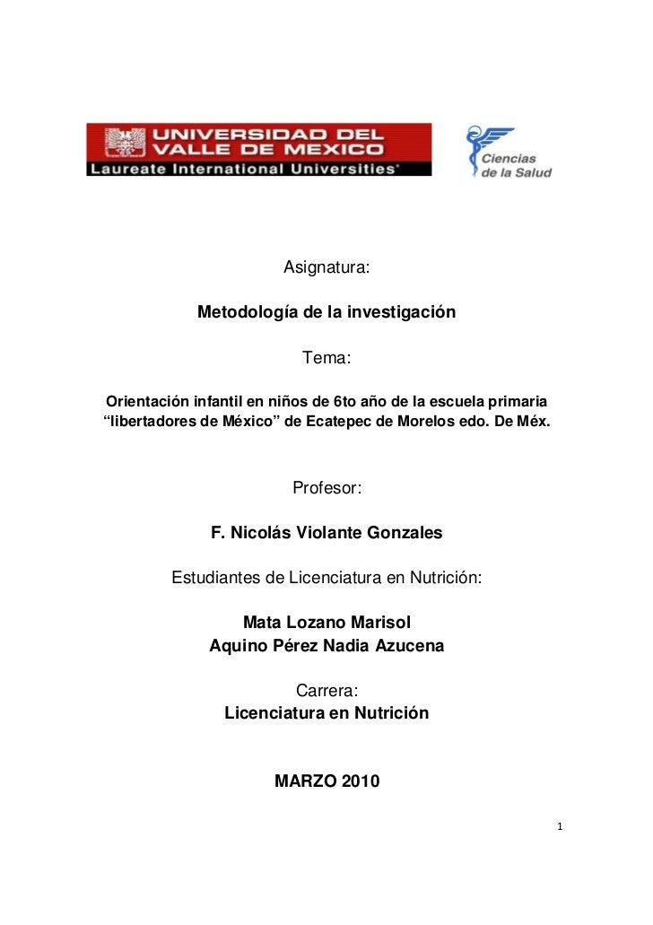 Asignatura:             Metodología de la investigación                            Tema:Orientación infantil en niños de 6...