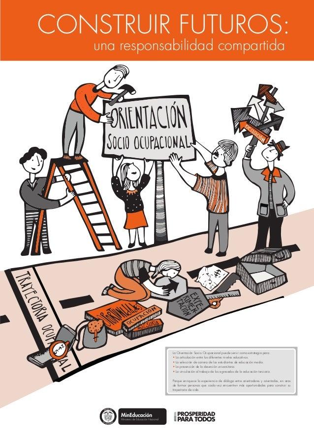 La Orientación Socio Ocupacional puede servir como estrategia para: • La articulación entre los diferentes niveles educati...