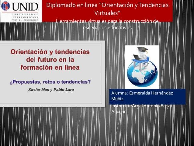 """Diplomado en linea """"Orientación y Tendencias  Virtuales""""  Herramientas virtuales para la construcción de  escenarios educa..."""