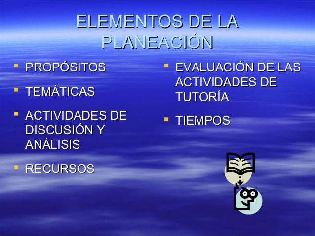 ELEMENTOS DE LAELEMENTOS DE LA PLANEACIÓNPLANEACIÓN  PROPÓSITOSPROPÓSITOS  TEMÁTICASTEMÁTICAS  ACTIVIDADES DEACTIVIDADE...