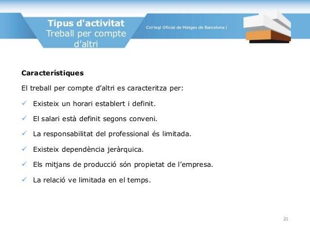 Tipus d'activitat Treball per compte d'altri Característiques El treball per compte d'altri es caracteritza per:  Existei...