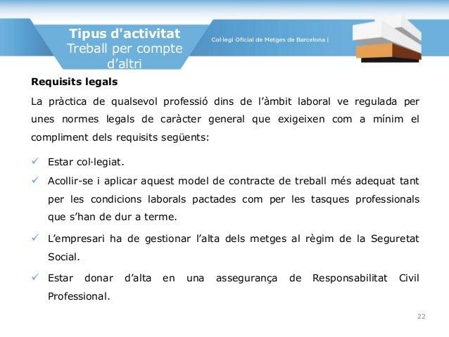 Requisits legals La pràctica de qualsevol professió dins de l'àmbit laboral ve regulada per unes normes legals de caràcter...