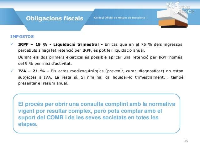 IMPOSTOS  IRPF – 19 % - Liquidació trimestral - En cas que en el 75 % dels ingressos percebuts s'hagi fet retenció per IR...