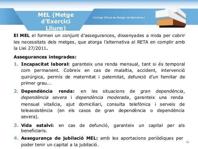 El MEL el formen un conjunt d'assegurances, dissenyades a mida per cobrir les necessitats dels metges, que atorga l'altern...
