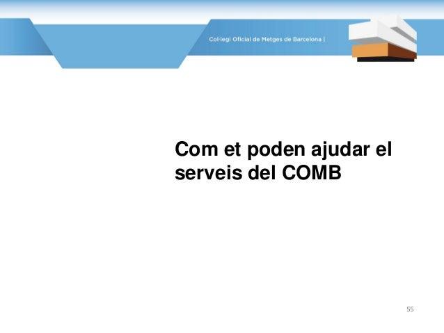 Com et poden ajudar el serveis del COMB 55