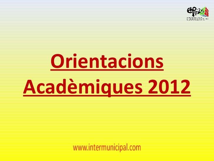 Orientacions Acadèmiques 2012