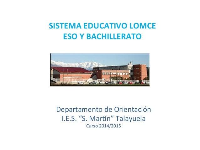 """Departamento  de  Orientación   I.E.S.  """"S.  Mar6n""""  Talayuela   Curso  2014/2015   SISTEMA  EDUCATIVO..."""