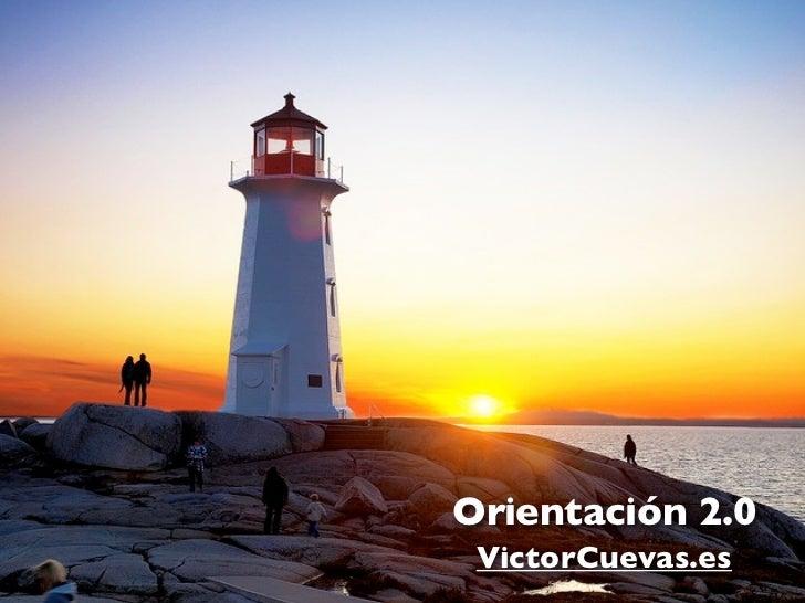 Orientación 2.0 VictorCuevas.es