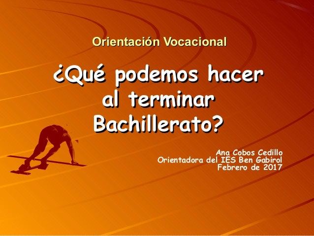 Orientación VocacionalOrientación Vocacional ¿Qué podemos hacer¿Qué podemos hacer al terminaral terminar Bachillerato?Bach...