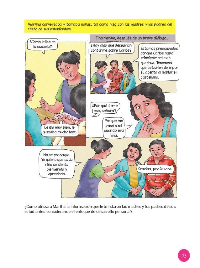13 Martha conversaba y tomaba notas, tal como hizo con las madres y los padres del resto de sus estudiantes. ¿Cómo utiliza...