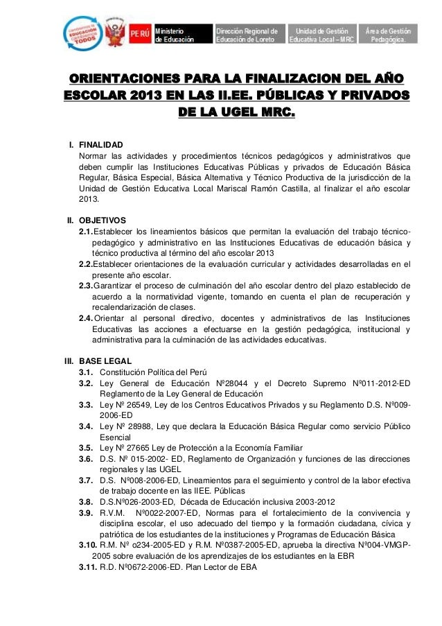 ORIENTACIONES PARA LA FINALIZACION DEL AÑO ESCOLAR 2013 EN LAS II.EE. PÚBLICAS Y PRIVADOS DE LA UGEL MRC. I. FINALIDAD Nor...