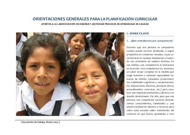 Documento de trabajo. Marzo 2014 ORIENTACIONES GENERALES PARA LA PLANIFICACIÓN CURRICULAR APORTES A LA LABOR DOCENTE DE DI...