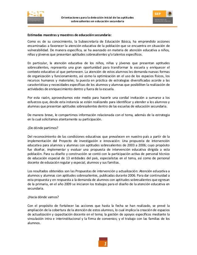 1 Orientaciones para la detección inicial de las aptitudes sobresalientes en educación secundaria Estimadas maestras y mae...