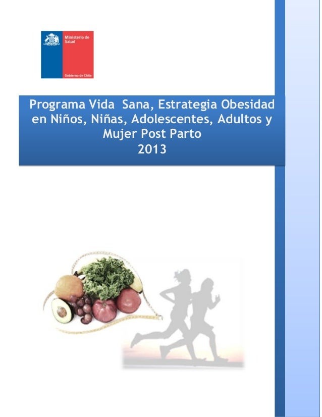 Programa Vida Sana, Estrategia Obesidaden Niños, Niñas, Adolescentes, Adultos yMujer Post Parto2013