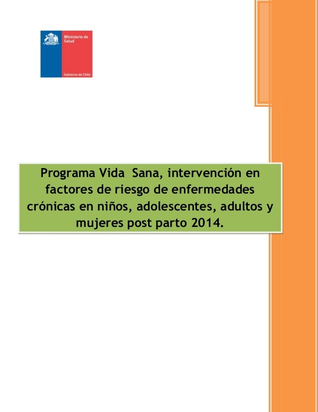Programa Vida Sana, intervención en factores de riesgo de enfermedades crónicas en niños, adolescentes, adultos y mujeres ...