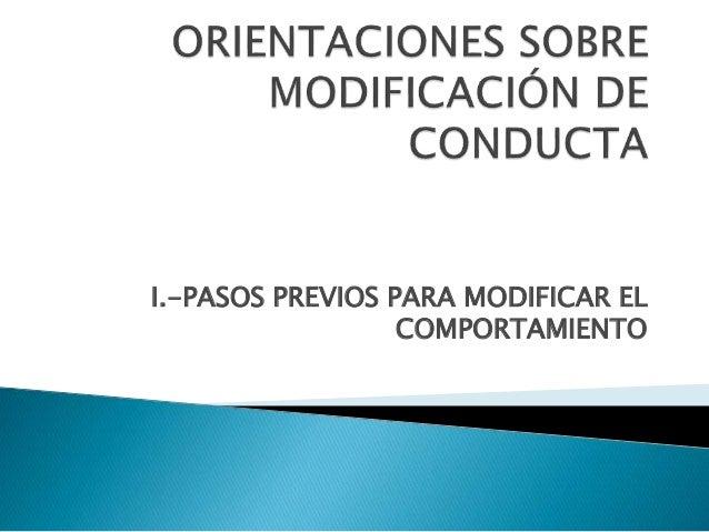 I.-PASOS PREVIOS PARA MODIFICAR EL COMPORTAMIENTO