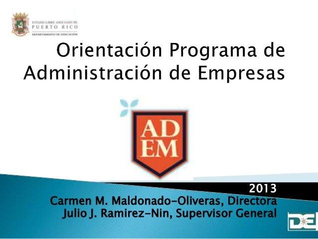 2013 Carmen M. Maldonado-Oliveras, Directora Julio J. Ramirez-Nin, Supervisor General