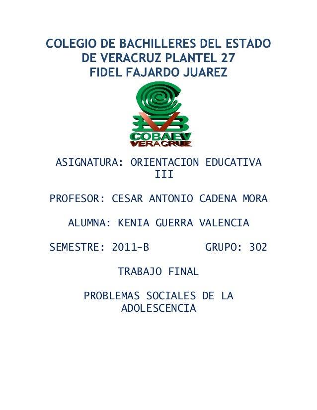 COLEGIO DE BACHILLERES DEL ESTADO     DE VERACRUZ PLANTEL 27      FIDEL FAJARDO JUAREZ ASIGNATURA: ORIENTACION EDUCATIVA  ...