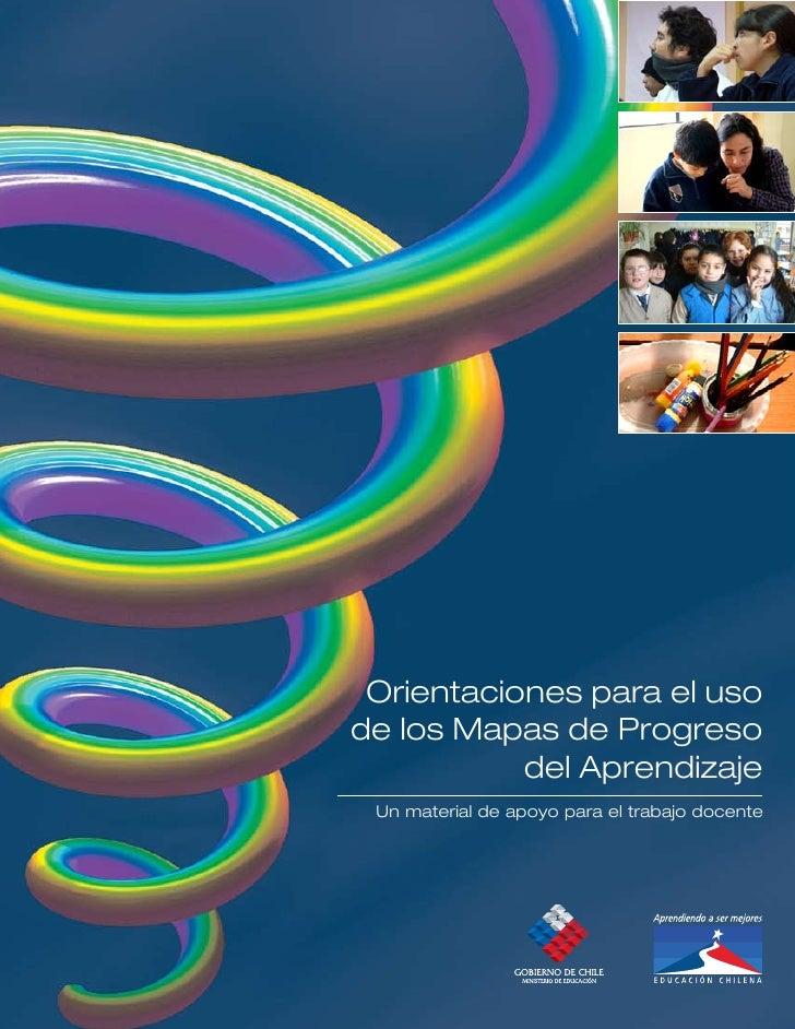 Orientaciones para el usode los Mapas de Progreso           del Aprendizaje Un material de apoyo para el trabajo docente