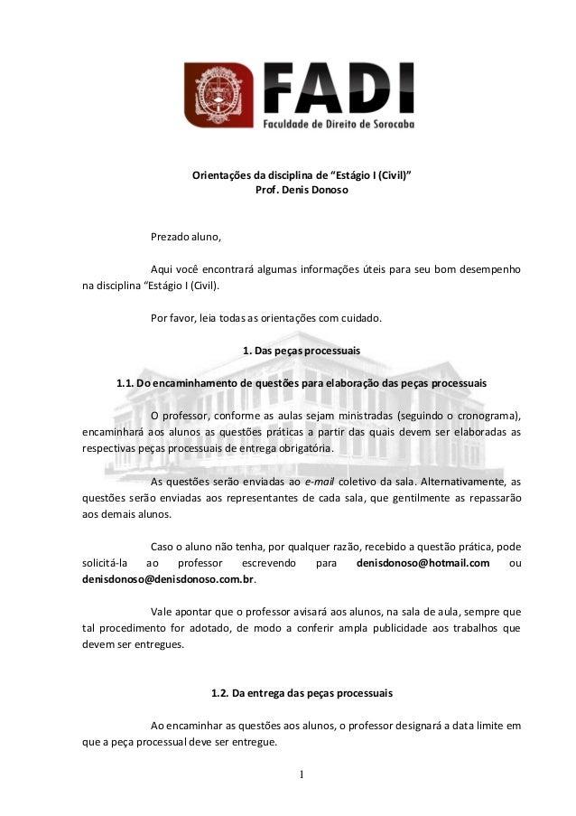 """1 Orientações da disciplina de """"Estágio I (Civil)"""" Prof. Denis Donoso Prezado aluno, Aqui você encontrará algumas informaç..."""