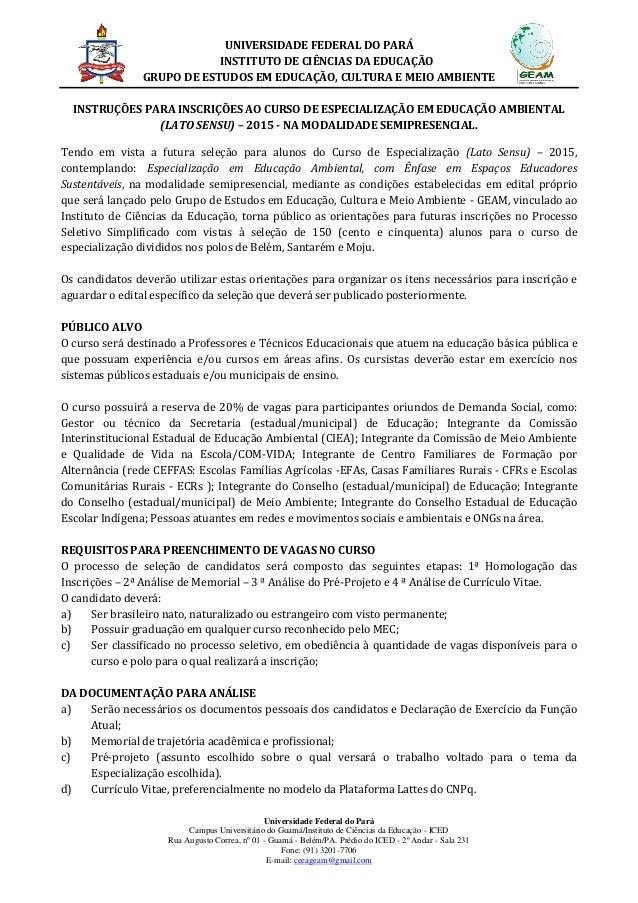 UNIVERSIDADE FEDERAL DO PARÁ INSTITUTO DE CIÊNCIAS DA EDUCAÇÃO GRUPO DE ESTUDOS EM EDUCAÇÃO, CULTURA E MEIO AMBIENTE Unive...