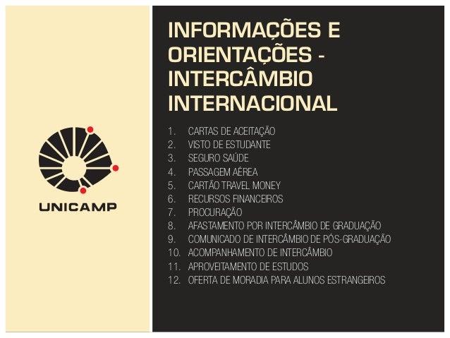 INFORMAÇÕES E  ORIENTAÇÕES -  INTERCÂMBIO  INTERNACIONAL  1. CARTAS DE ACEITAÇÃO  2. VISTO DE ESTUDANTE  3. SEGURO SAÚDE  ...