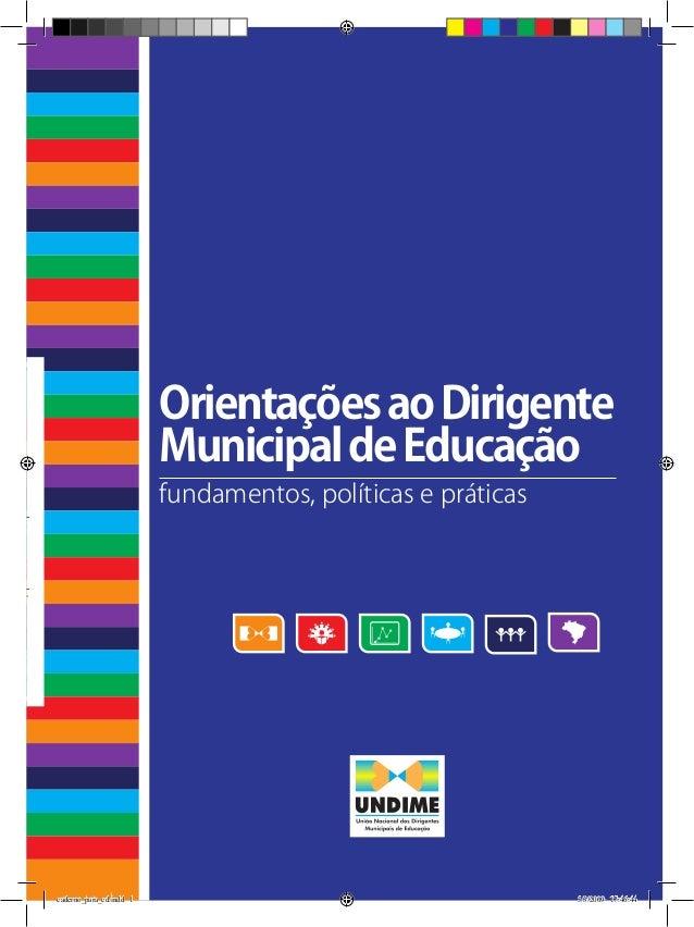 OrientaçõesaoDirigente MunicipaldeEducação fundamentos, políticas e práticas MunicipaldeEducação fundamentos,políticaseprá...