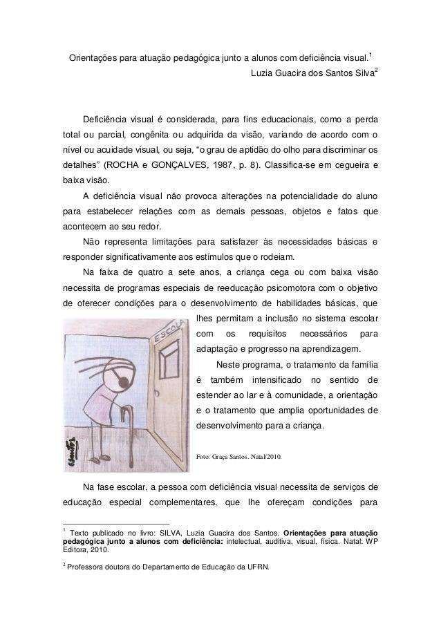 Orientações para atuação pedagógica junto a alunos com deficiência visual.1 Luzia Guacira dos Santos Silva2 Deficiência vi...