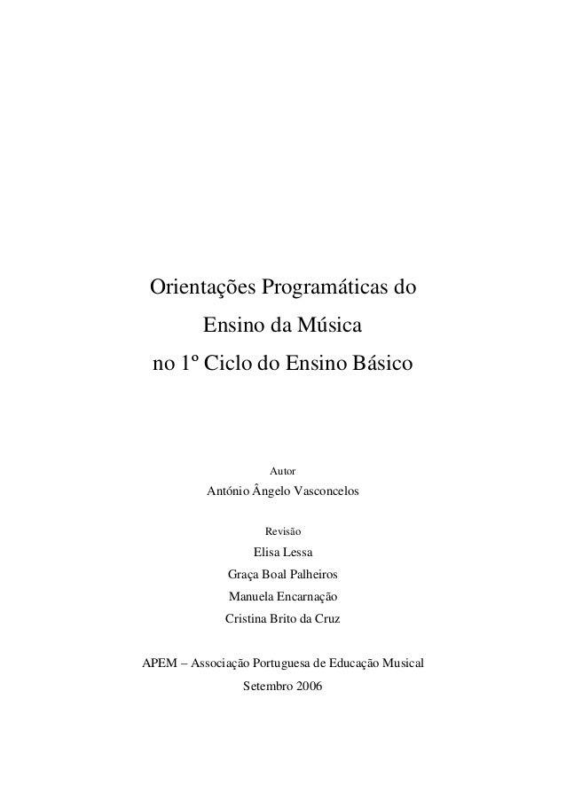 Orientações Programáticas do Ensino da Música no 1º Ciclo do Ensino Básico Autor António Ângelo Vasconcelos Revisão Elisa ...