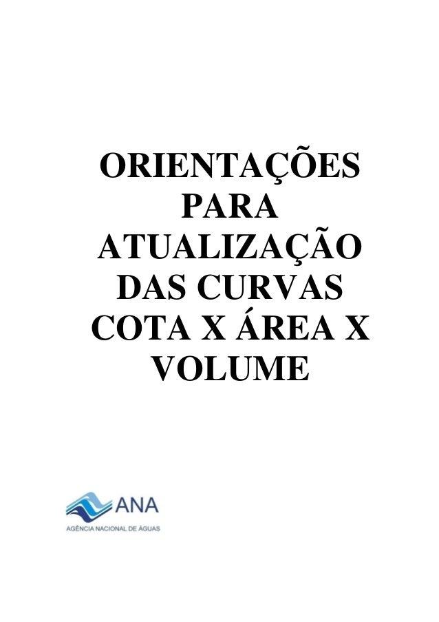 ORIENTAÇÕES PARA ATUALIZAÇÃO DAS CURVAS COTA X ÁREA X VOLUME