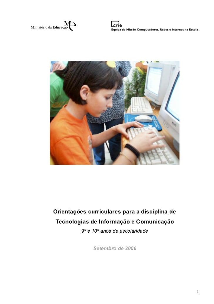 Orientações curriculares para a disciplina deTecnologias de Informação e Comunicação          9º e 10º anos de escolaridad...