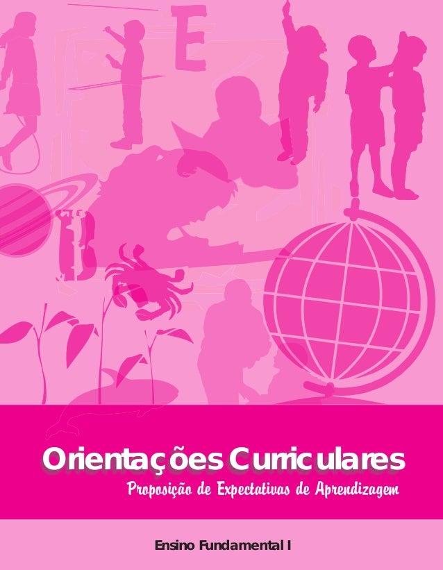 Orientações Curriculares Proposição de Expectativas de Aprendizagem Ensino Fundamental I