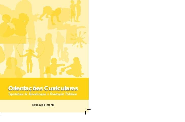 Orientações CurricularesExpectativas de Aprendizagens e Orientações Didáticas                  Educação Infantil