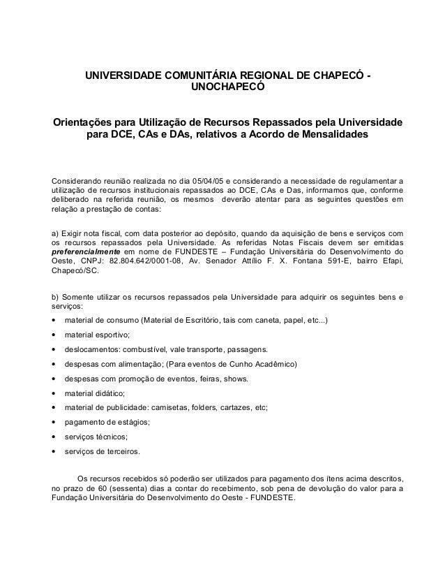 UNIVERSIDADE COMUNITÁRIA REGIONAL DE CHAPECÓ - UNOCHAPECÓ Orientações para Utilização de Recursos Repassados pela Universi...