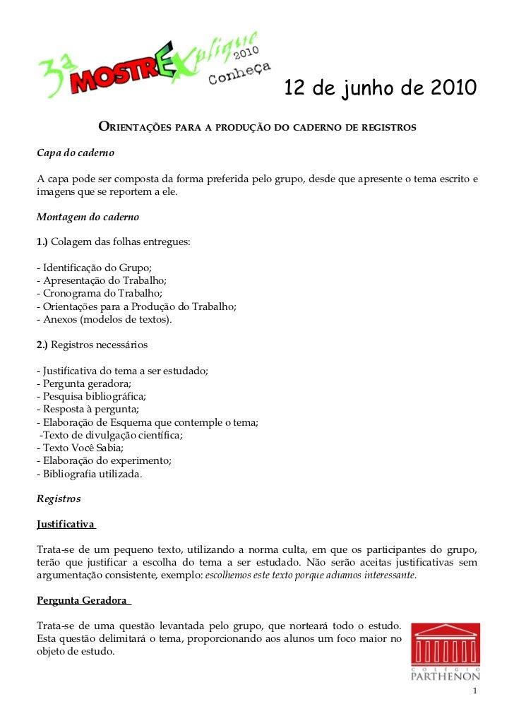 12 de junho de 2010                 ORIENTAÇÕES PARA A PRODUÇÃO DO CADERNO DE REGISTROS Capa do caderno  A capa pode ser c...