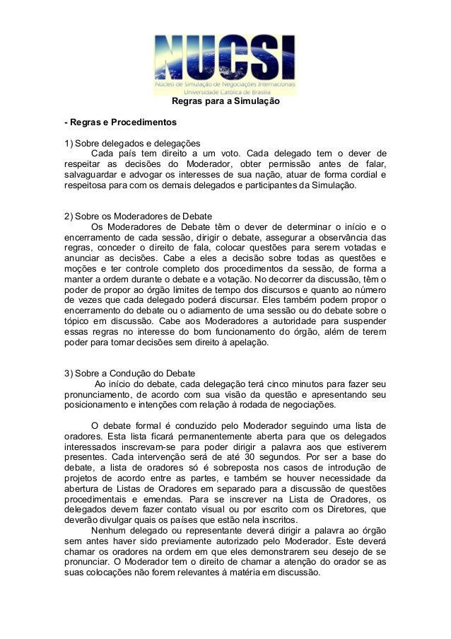 Regras para a Simulação- Regras e Procedimentos1) Sobre delegados e delegações       Cada país tem direito a um voto. Cada...