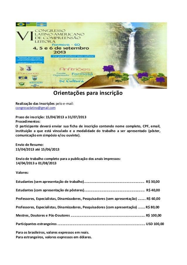 Orientações para inscriçãoRealização das Inscrições pelo e-mail:congressolatino@gmail.comPrazo de inscrição: 15/04/2013 a ...