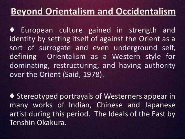 said and orientalism Warraq's defending the west: a critique of edward said's orientalism and daniel  martin varisco's reading orientalism: said and the unsaid as warraq's title.