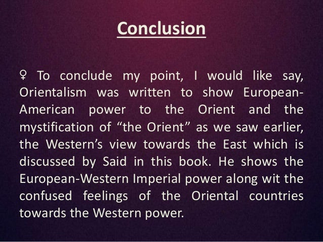 analysis paper orientalism edward w said Nazım hikmet, orientalism, edward said orientalism anti-westernism, edward w said austrougarska okupacija bosne i hercegovine gledana očima hrvatskog slikara: prijelaz save kod broda ferdinanda quiquereza (austro-hungarian occupation of bosnia and herzegovina seen through the eyes of a croatian painter: ferdinand quiquerez's crossing the .