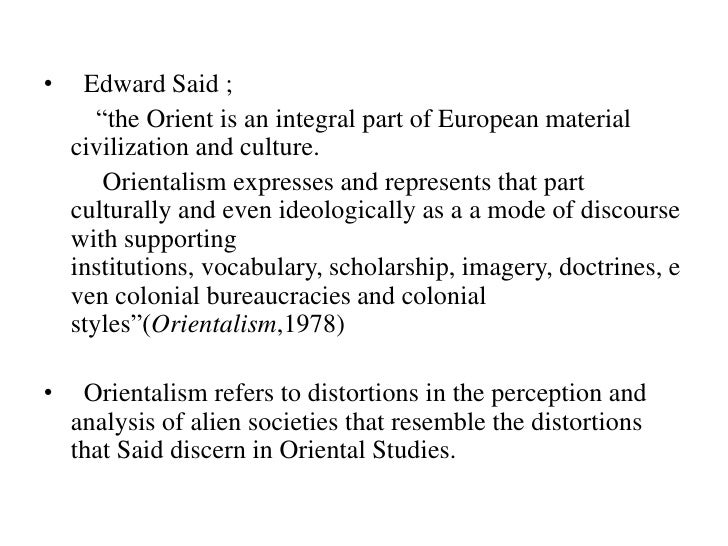 orientalism by edward said Full text of orientalism see other formats orientalism this essay will discuss the concept of orientalism as particularly elaborated by edward w said (1935.