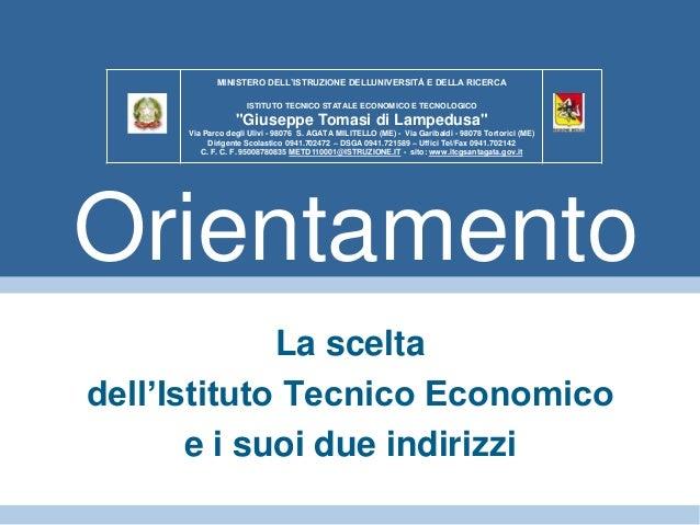 La scelta dell'Istituto Tecnico Economico e i suoi due indirizzi Orientamento MINISTERO DELL'ISTRUZIONE DELLUNIVERSITÀ E D...