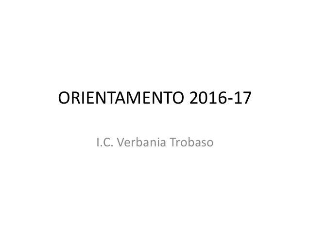 ORIENTAMENTO 2016-17 I.C. Verbania Trobaso