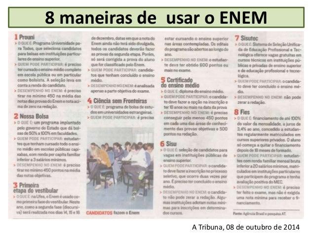 8 maneiras de usar o ENEM A Tribuna, 08 de outubro de 2014