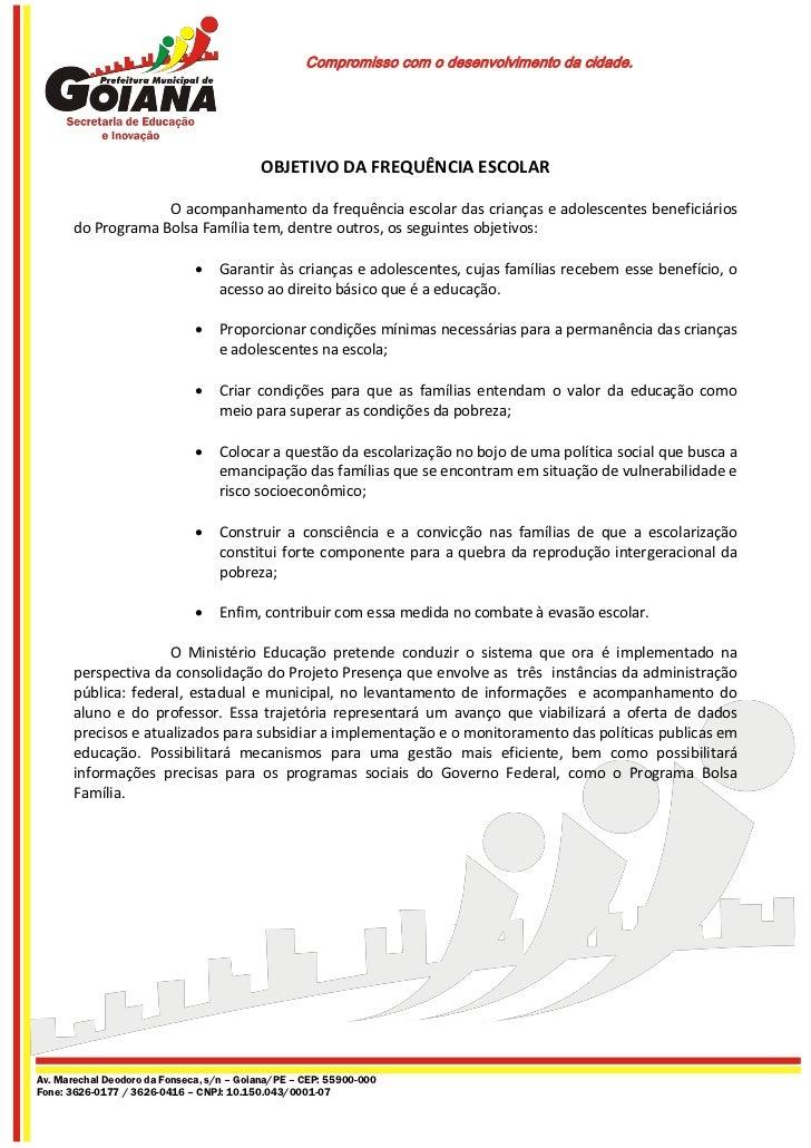 Compromisso com o desenvolvimento da cidade.                                          OBJETIVO DA FREQUÊNCIA ESCOLAR      ...